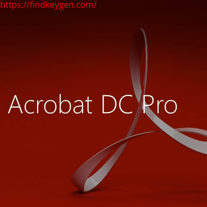 Adobe Acrobat Pro DC 2020 Crack With Serial Number Free Download