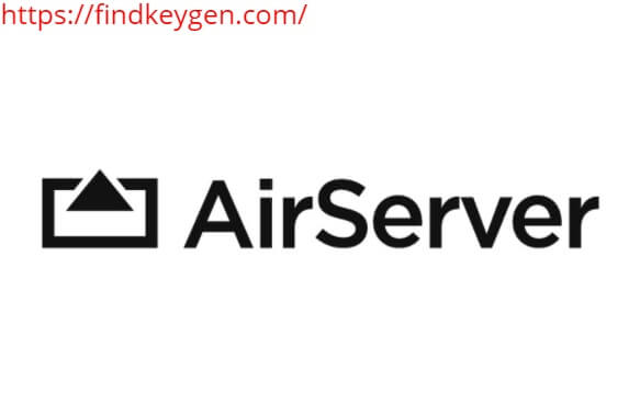 AirServer v7.2.6 Crack With Activation Code 2020 Full Version [Mac + Win]