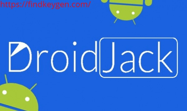 DroidJack 4.4 – Android Hacking Tool With Crack Thread Free Download
