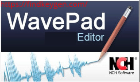 WavePad Sound Editor 11.08 License Key With Crack Free Download
